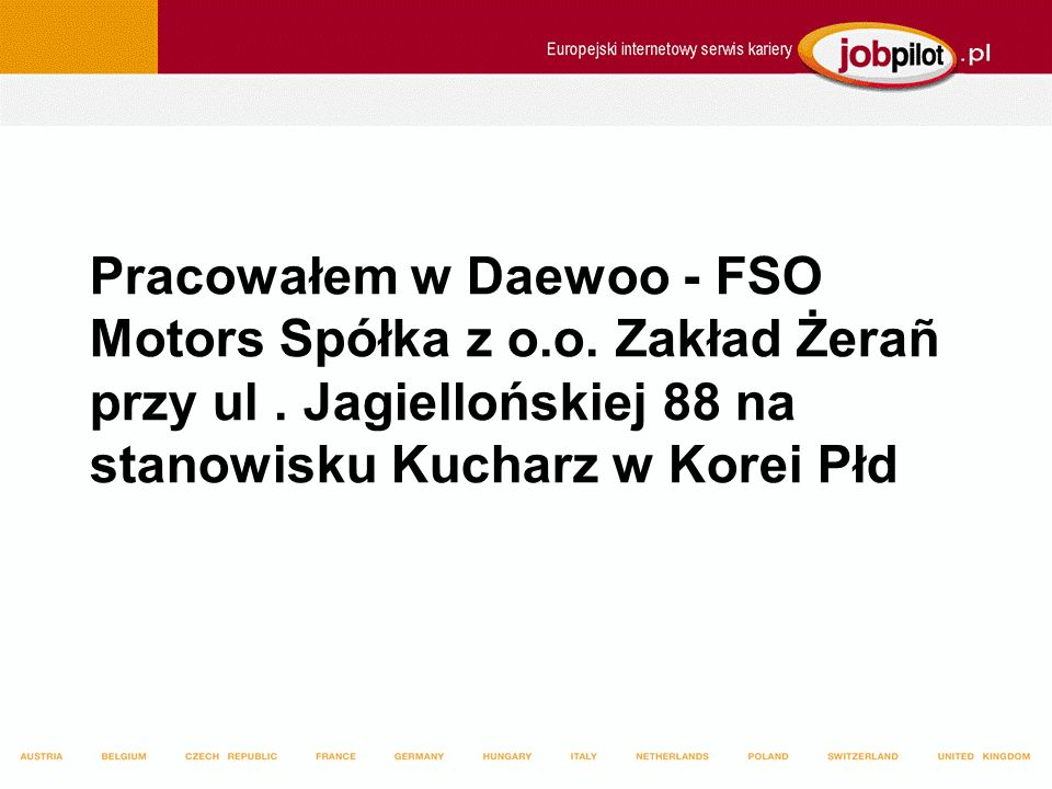Pracowałem w Daewoo - FSO Motors Spółka z o. o. Zakład Żerañ przy ul