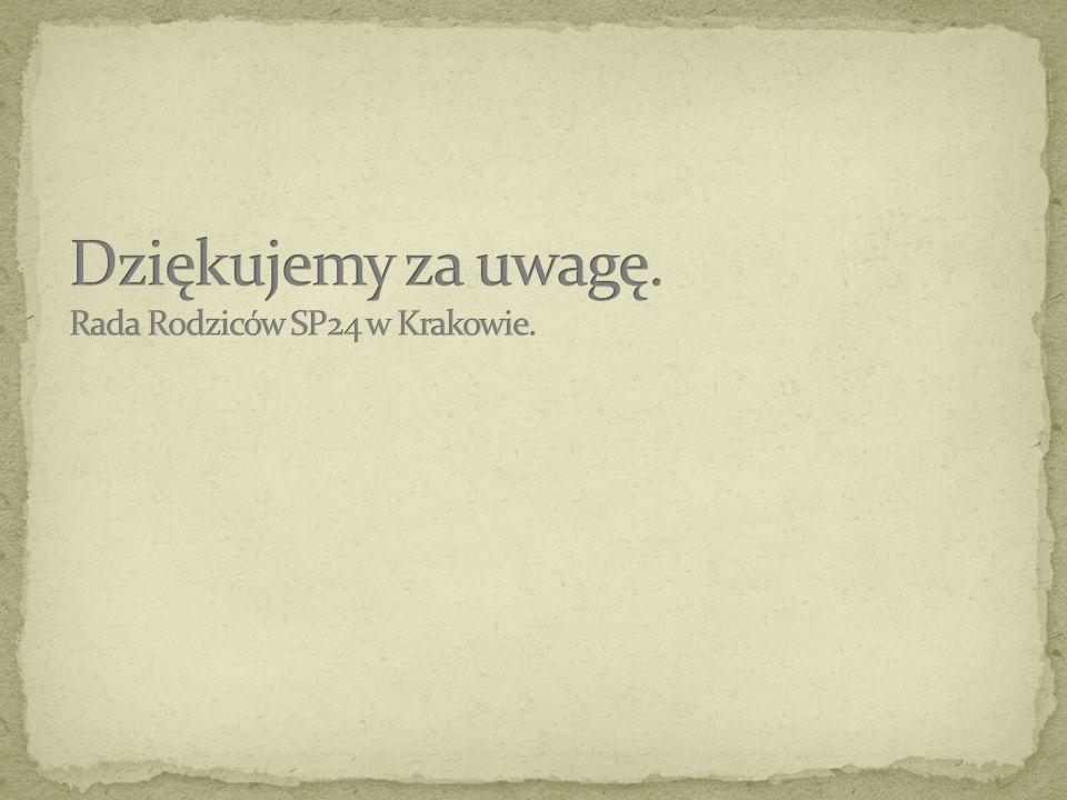 Dziękujemy za uwagę. Rada Rodziców SP24 w Krakowie.