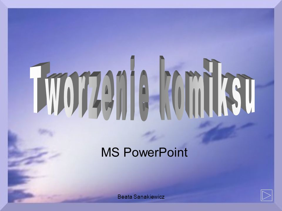 Tworzenie komiksu MS PowerPoint Beata Sanakiewicz