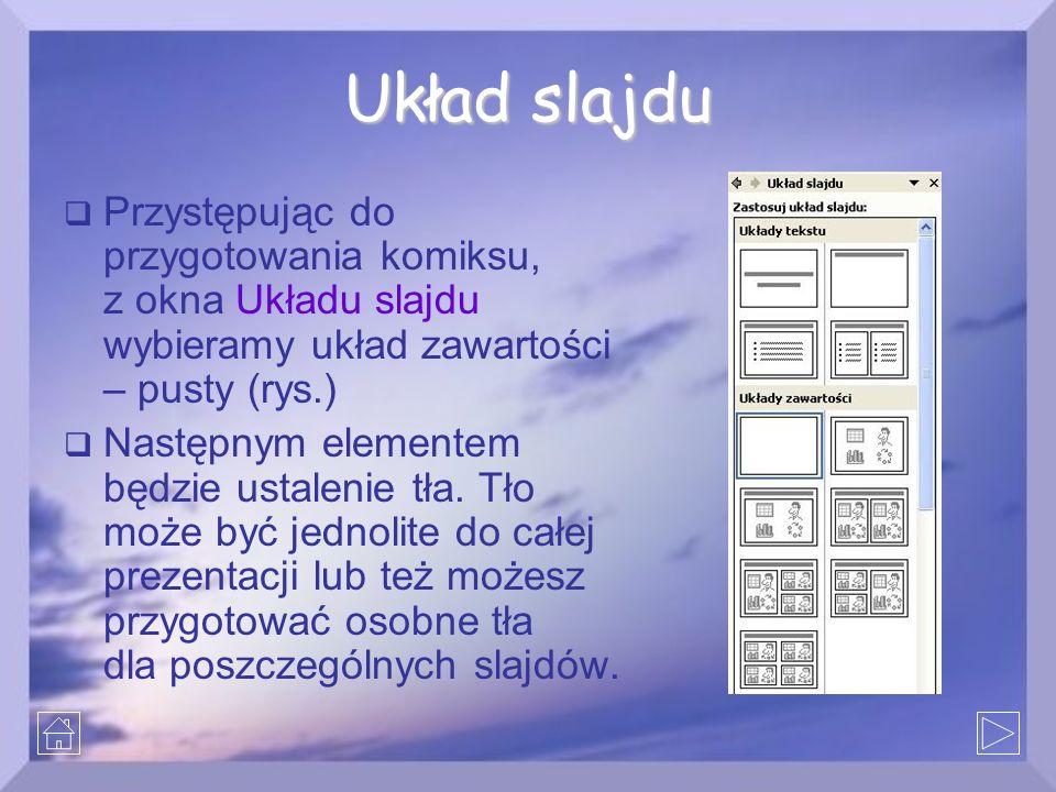 Układ slajdu Przystępując do przygotowania komiksu, z okna Układu slajdu wybieramy układ zawartości – pusty (rys.)