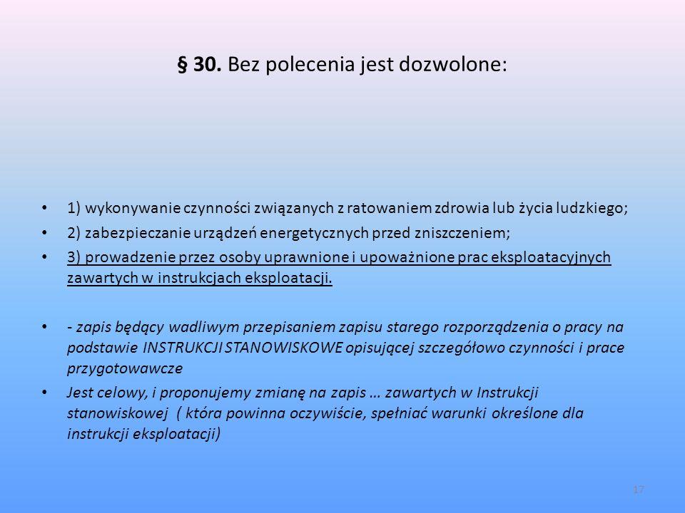§ 30. Bez polecenia jest dozwolone: