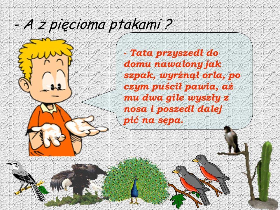 - A z pięcioma ptakami