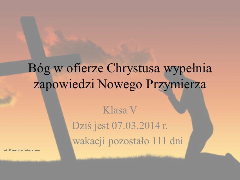Bóg w ofierze Chrystusa wypełnia zapowiedzi Nowego Przymierza