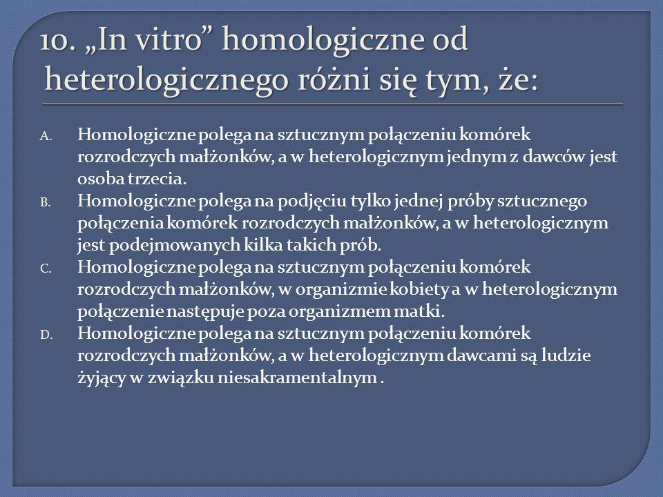"""10. """"In vitro homologiczne od heterologicznego różni się tym, że:"""
