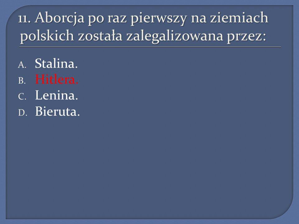 11. Aborcja po raz pierwszy na ziemiach polskich została zalegalizowana przez:
