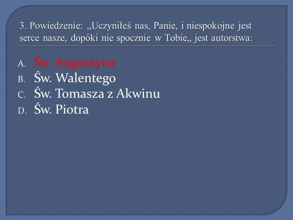 Św. Augustyna Św. Walentego Św. Tomasza z Akwinu Św. Piotra