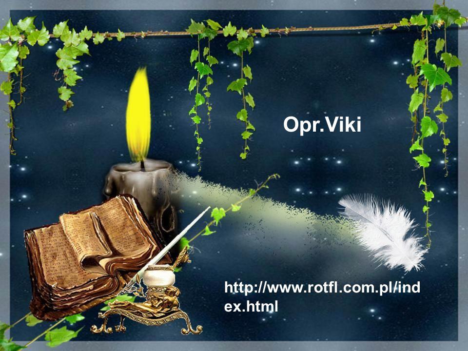 Opr.Viki http://www.rotfl.com.pl/index.html