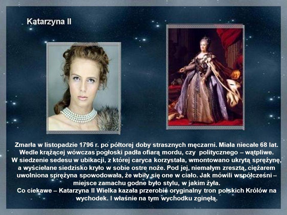 Zmarła w listopadzie 1796 r. po półtorej doby strasznych męczarni