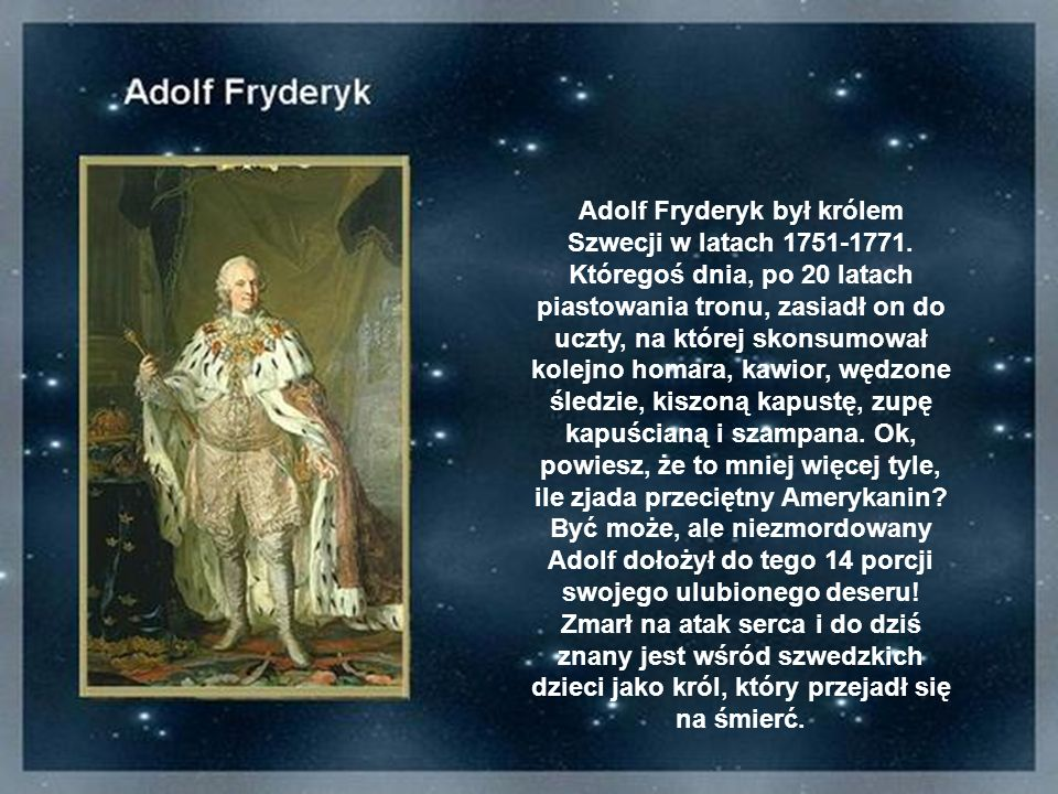 Adolf Fryderyk był królem Szwecji w latach 1751-1771