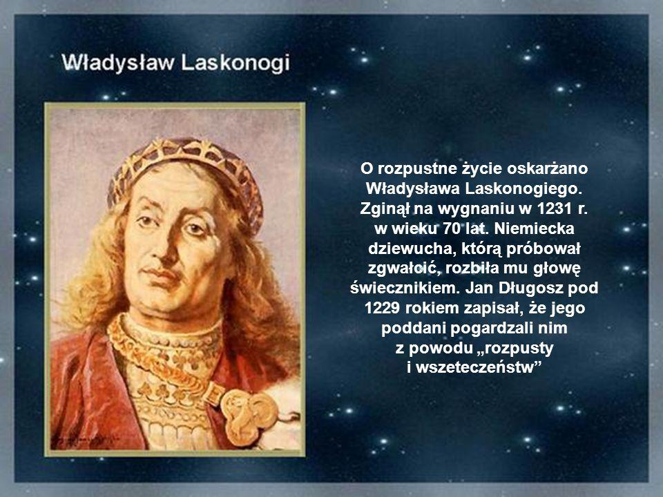 O rozpustne życie oskarżano Władysława Laskonogiego