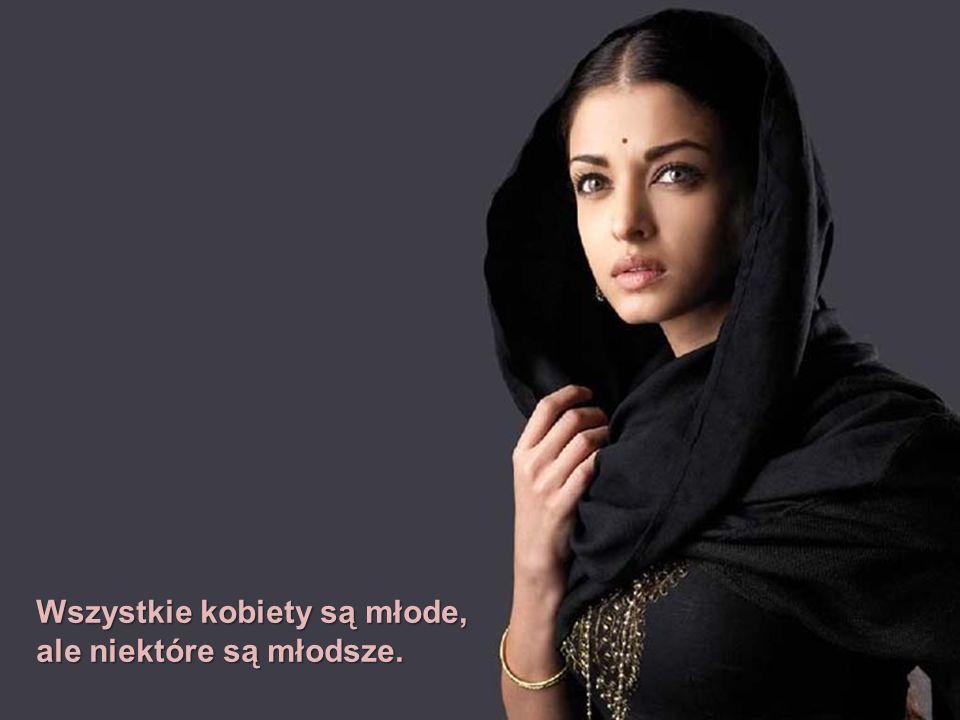 Wszystkie kobiety są młode, ale niektóre są młodsze.