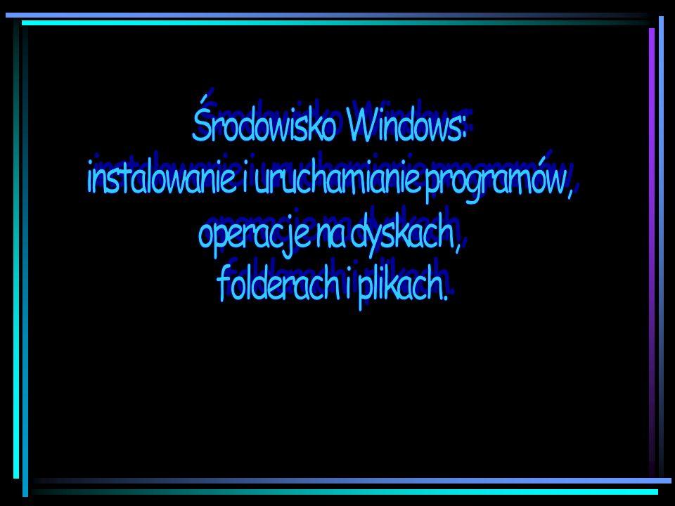 instalowanie i uruchamianie programów,