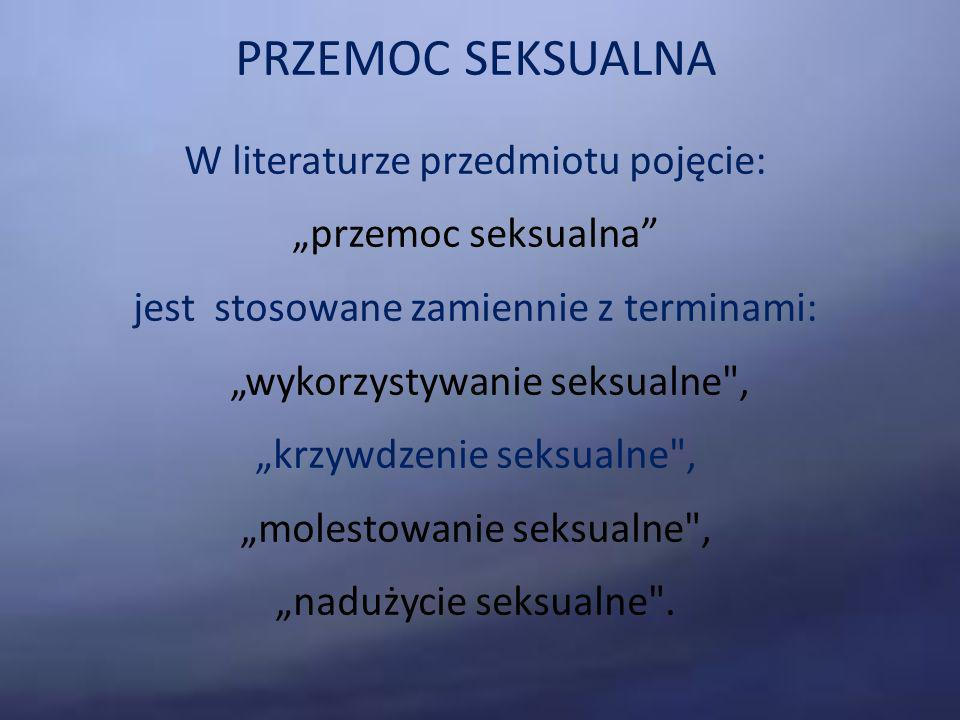 PRZEMOC SEKSUALNA W literaturze przedmiotu pojęcie: