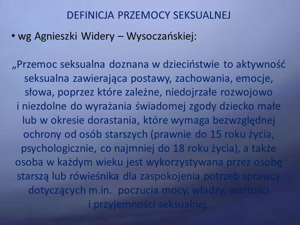 DEFINICJA PRZEMOCY SEKSUALNEJ wg Agnieszki Widery – Wysoczańskiej: