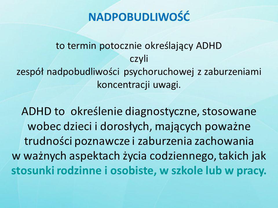 to termin potocznie określający ADHD