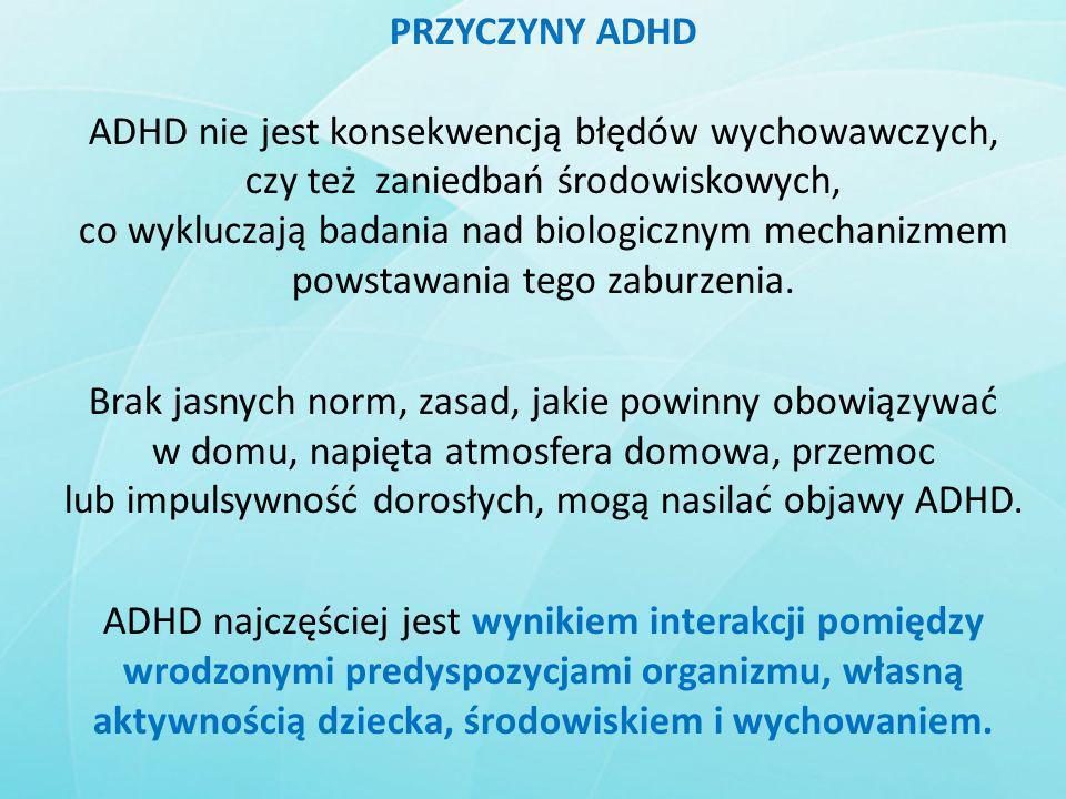 ADHD nie jest konsekwencją błędów wychowawczych,