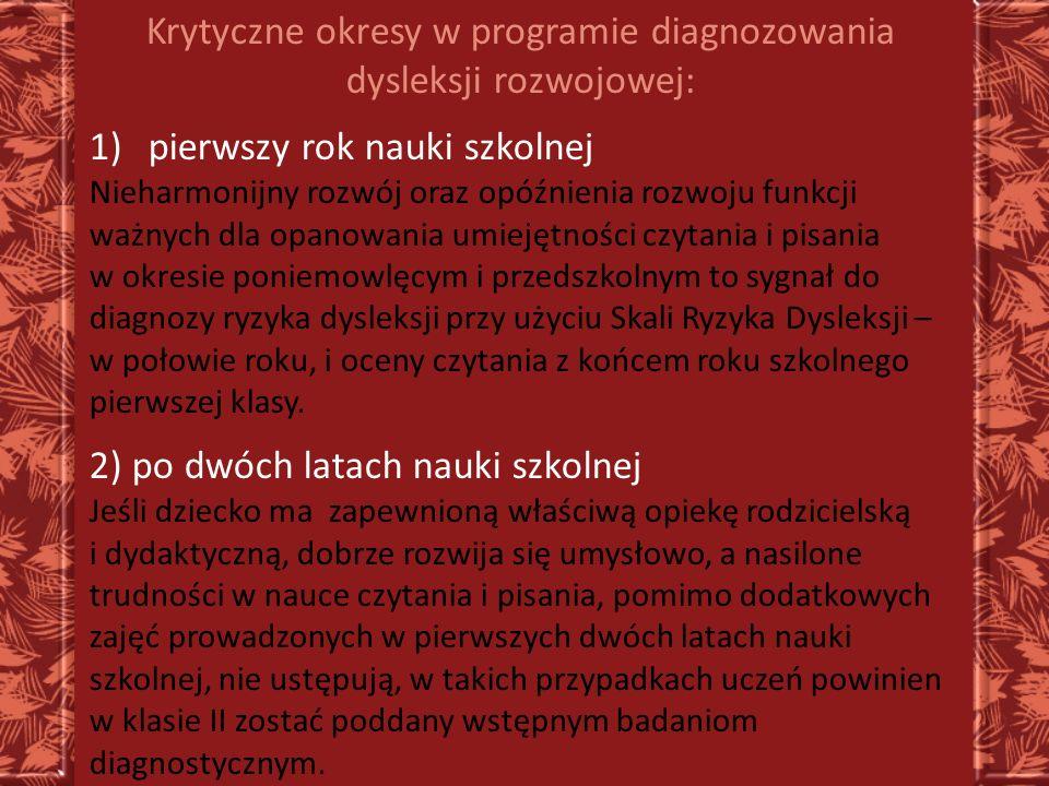 Krytyczne okresy w programie diagnozowania dysleksji rozwojowej: