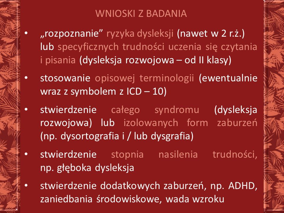 """WNIOSKI Z BADANIA """"rozpoznanie ryzyka dysleksji (nawet w 2 r.ż.)"""
