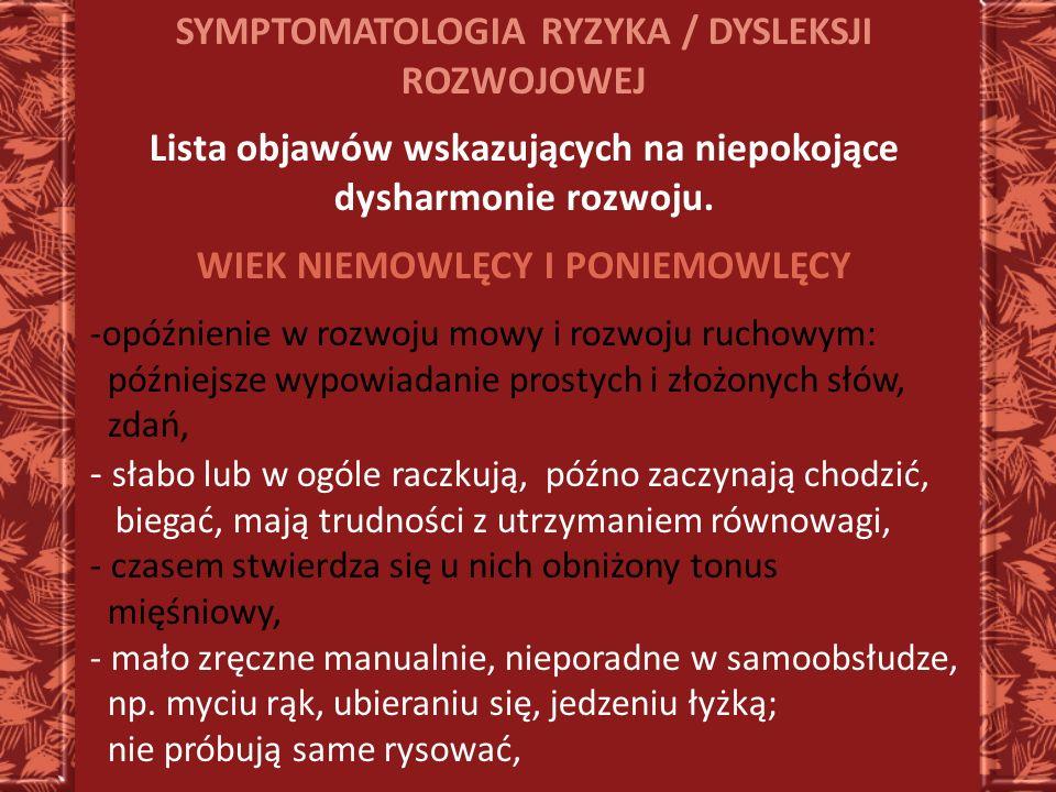 SYMPTOMATOLOGIA RYZYKA / DYSLEKSJI ROZWOJOWEJ
