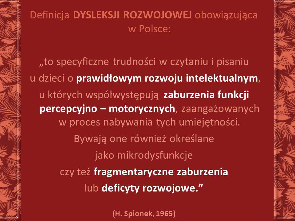 Definicja DYSLEKSJI ROZWOJOWEJ obowiązująca w Polsce: