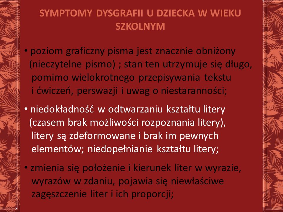 SYMPTOMY DYSGRAFII U DZIECKA W WIEKU SZKOLNYM