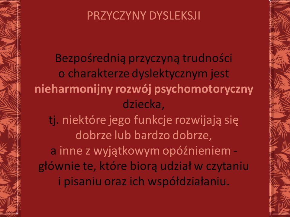 Bezpośrednią przyczyną trudności o charakterze dyslektycznym jest