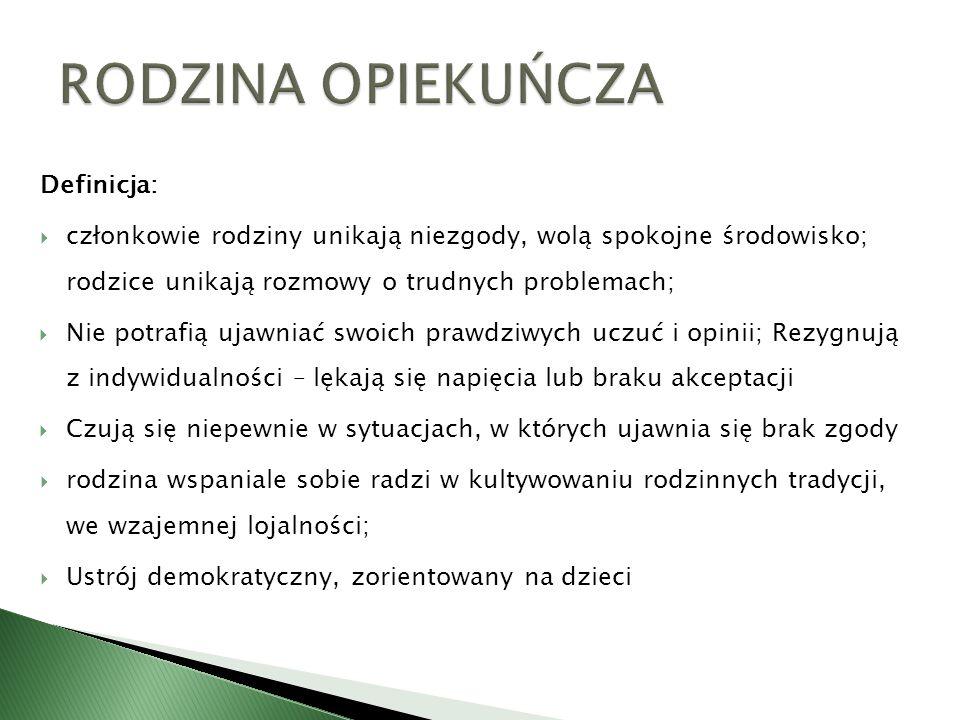 RODZINA OPIEKUŃCZA Definicja: