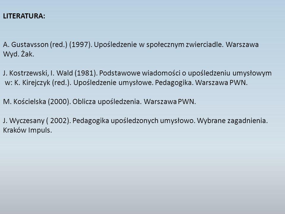 M. Kościelska (2000). Oblicza upośledzenia. Warszawa PWN.