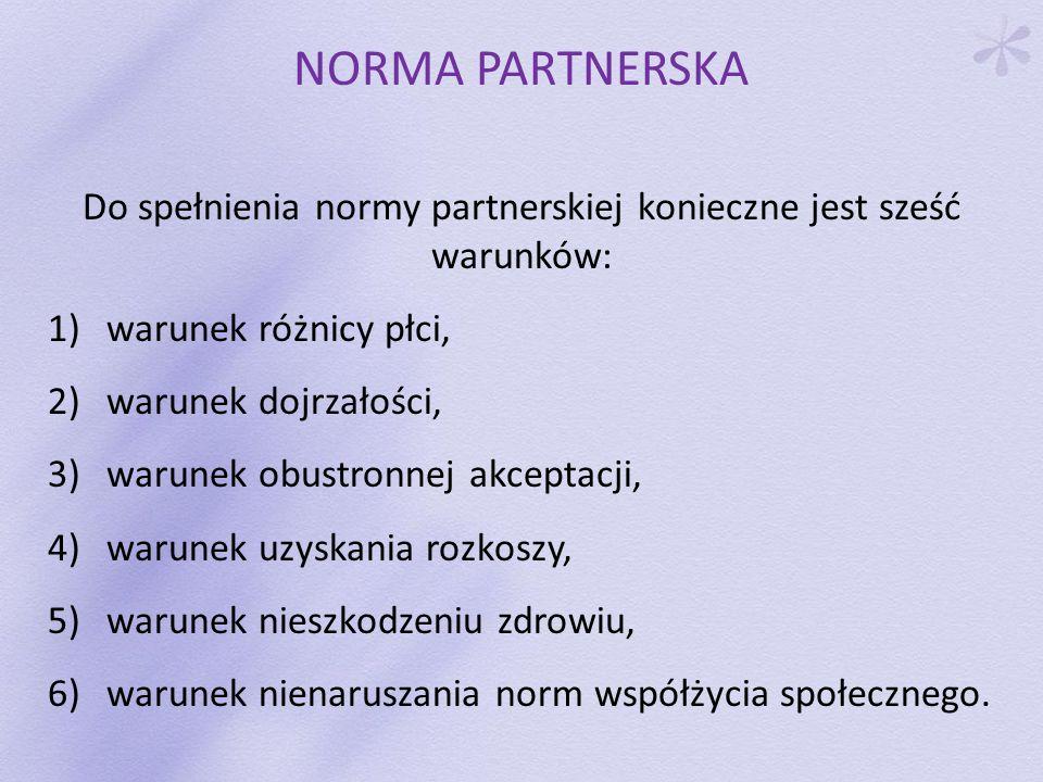 Do spełnienia normy partnerskiej konieczne jest sześć warunków: