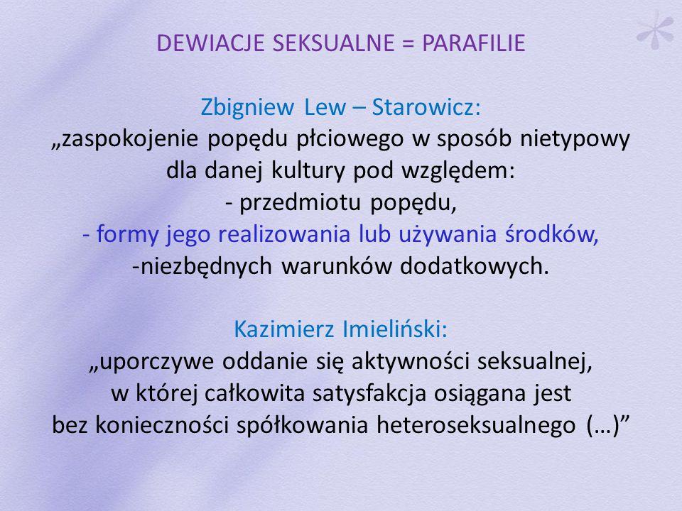 DEWIACJE SEKSUALNE = PARAFILIE Zbigniew Lew – Starowicz:
