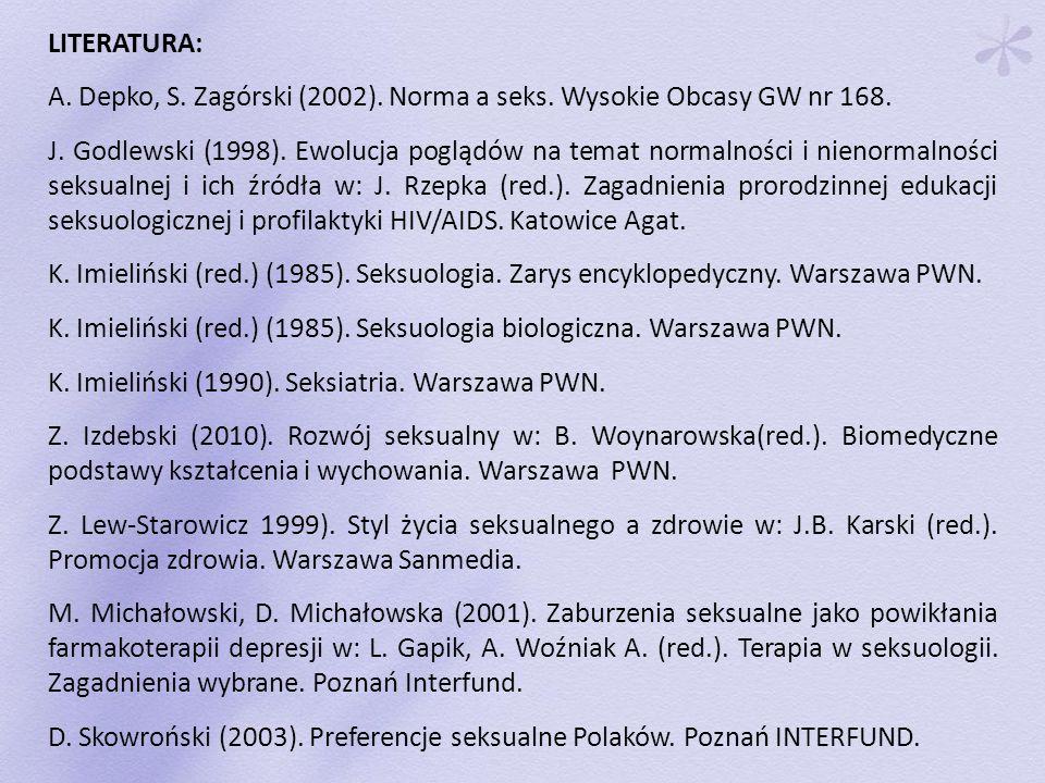 LITERATURA: A. Depko, S. Zagórski (2002). Norma a seks. Wysokie Obcasy GW nr 168.