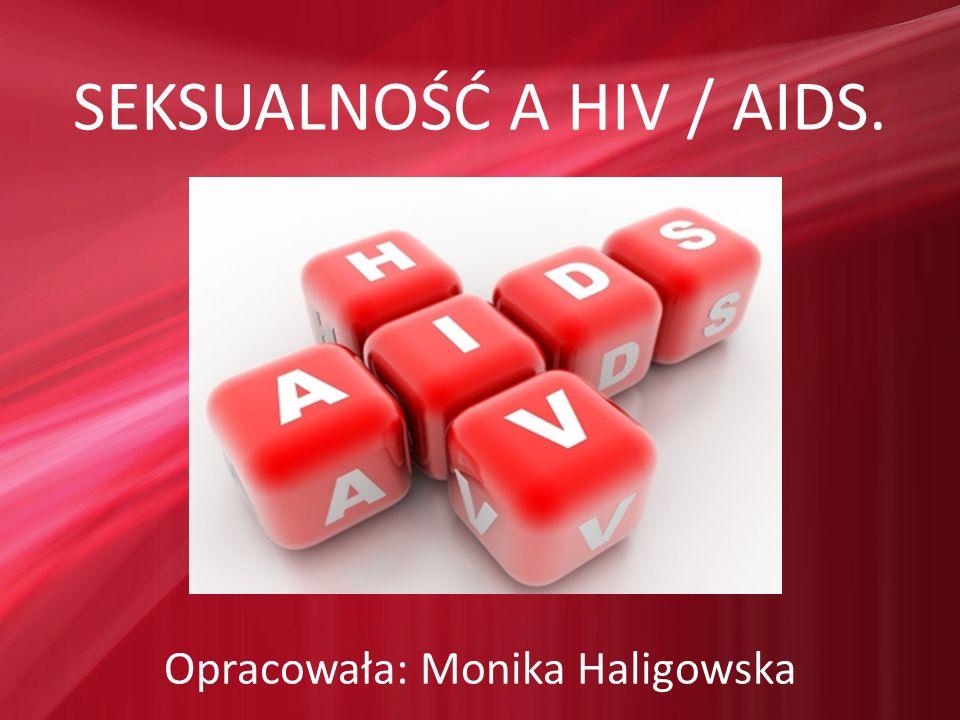 SEKSUALNOŚĆ A HIV / AIDS.