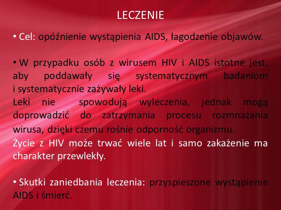 LECZENIE Cel: opóźnienie wystąpienia AIDS, łagodzenie objawów.