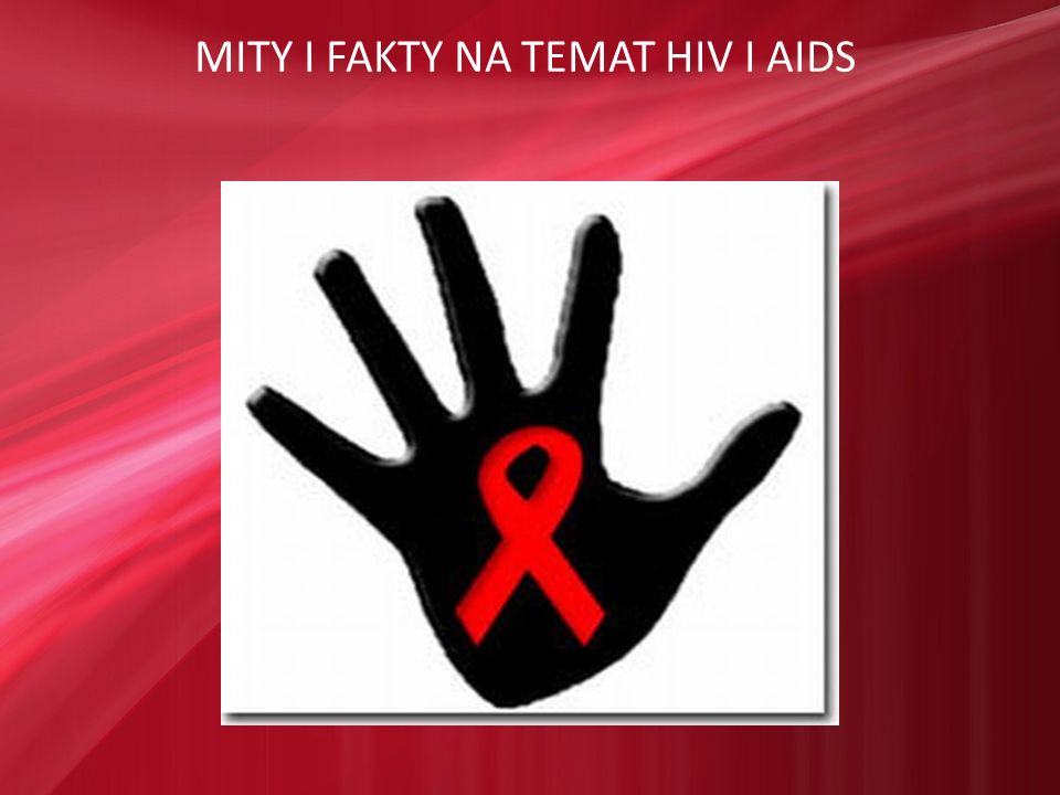 MITY I FAKTY NA TEMAT HIV I AIDS