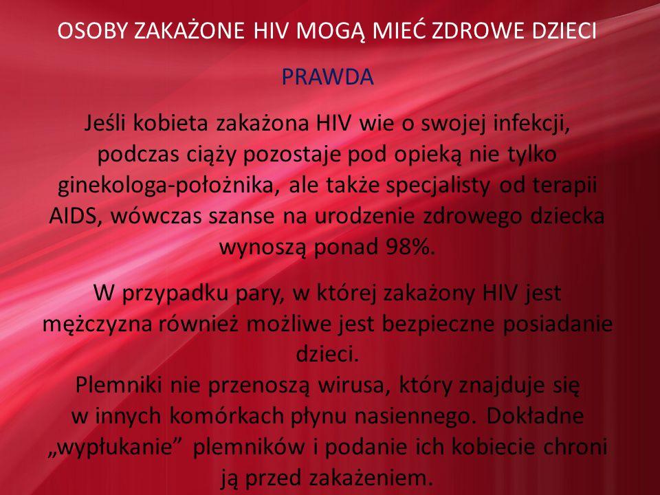 OSOBY ZAKAŻONE HIV MOGĄ MIEĆ ZDROWE DZIECI PRAWDA
