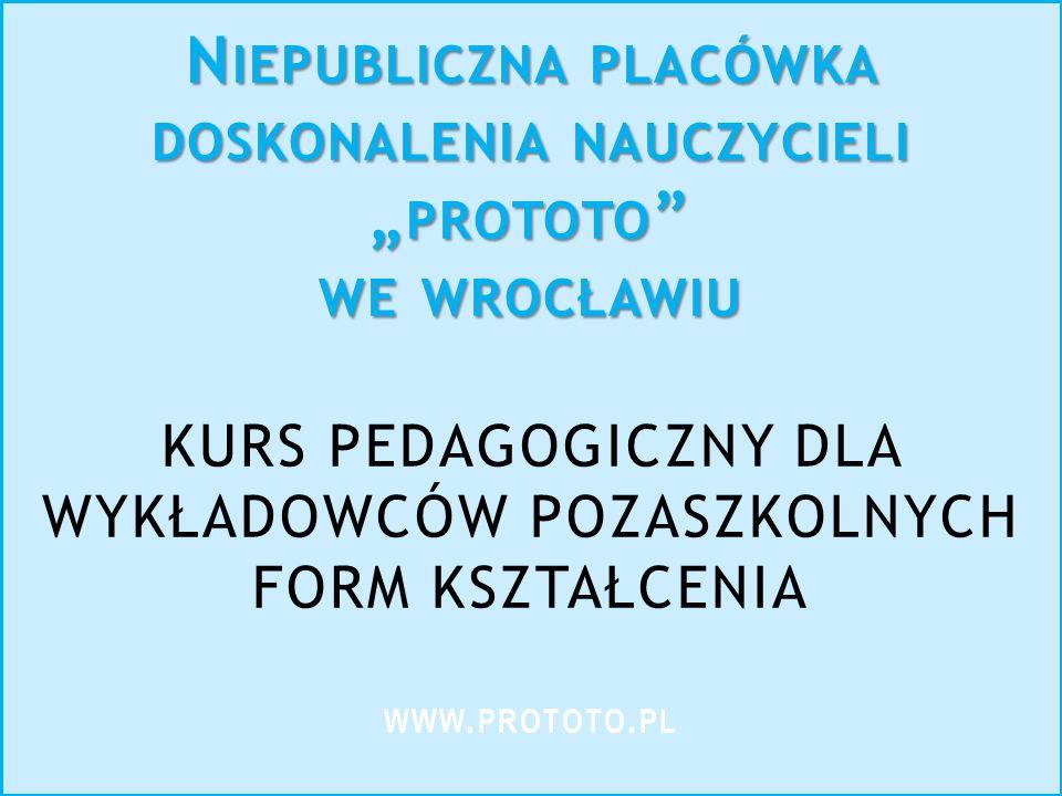 """Niepubliczna placówka doskonalenia nauczycieli """"prototo we wrocławiu"""
