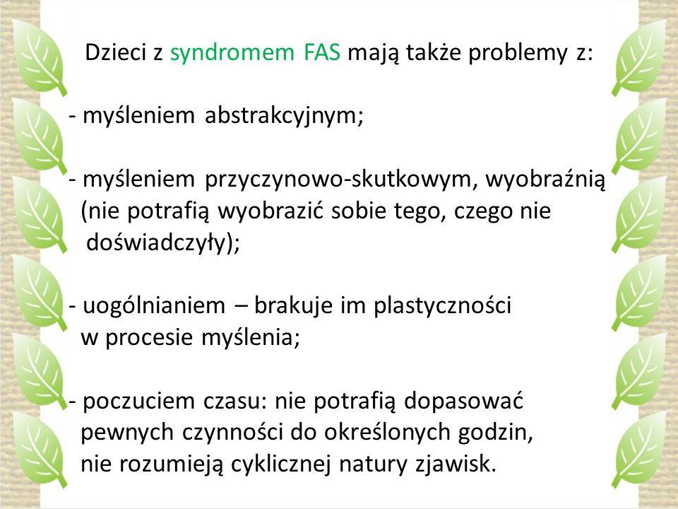Dzieci z syndromem FAS mają także problemy z: