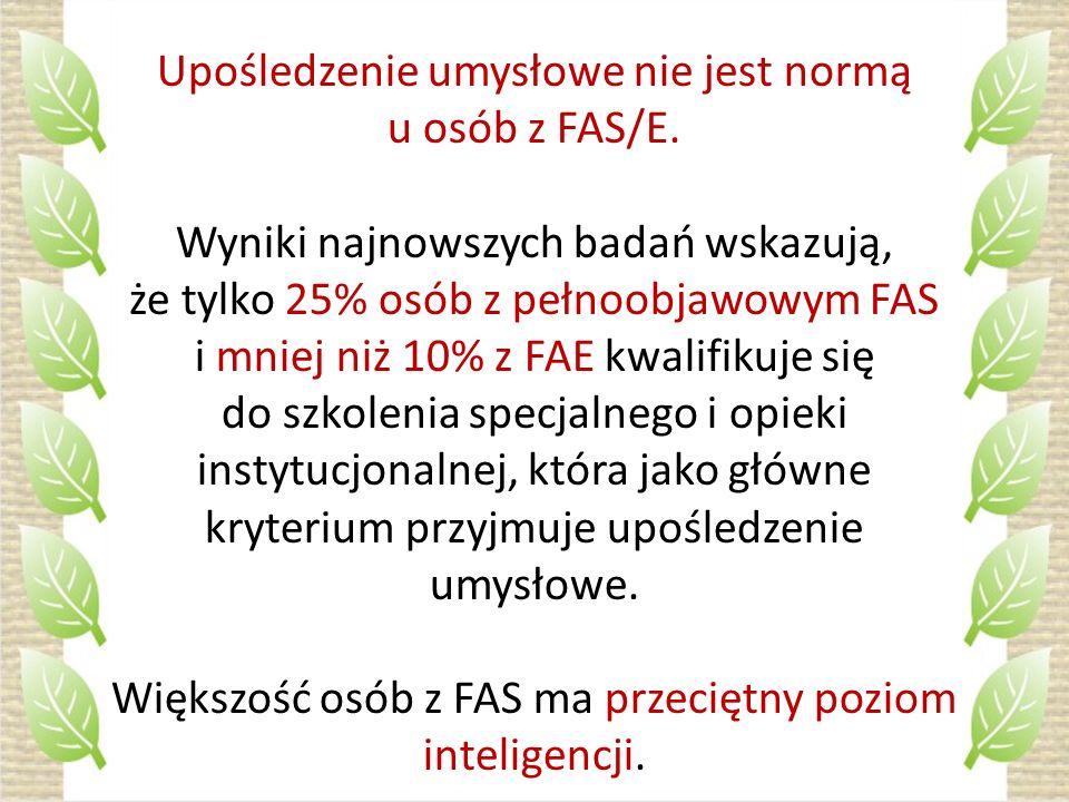 Upośledzenie umysłowe nie jest normą u osób z FAS/E.