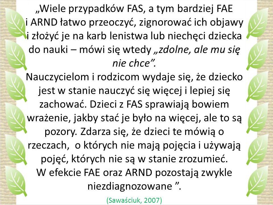 """""""Wiele przypadków FAS, a tym bardziej FAE"""