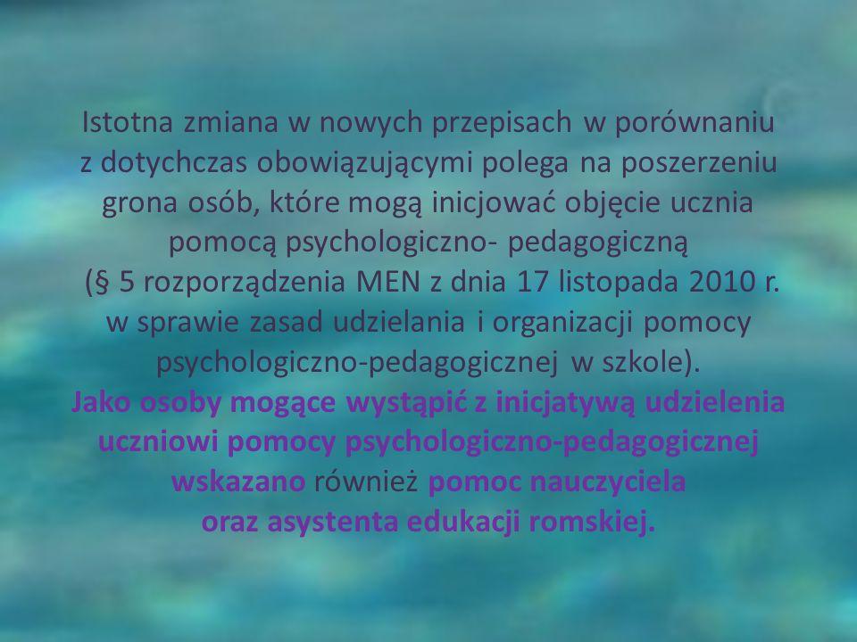 oraz asystenta edukacji romskiej.