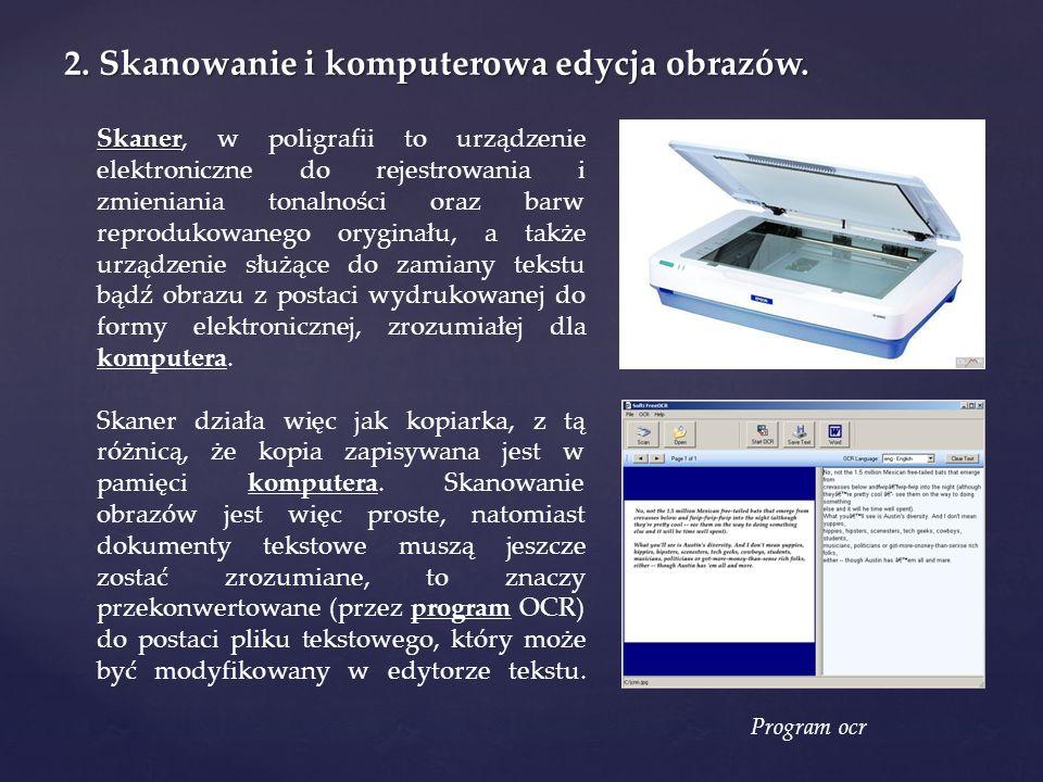 2. Skanowanie i komputerowa edycja obrazów.