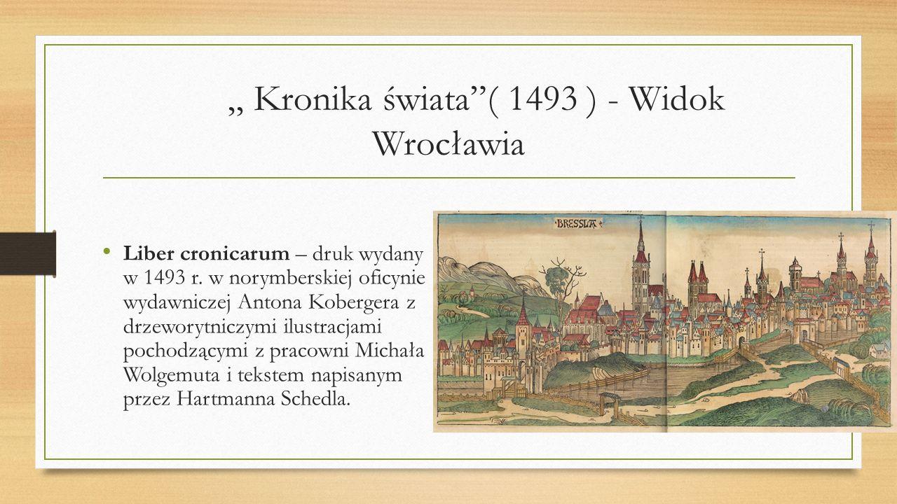 """"""" Kronika świata ( 1493 ) - Widok Wrocławia"""