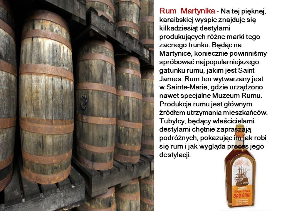 Rum Martynika - Na tej pięknej, karaibskiej wyspie znajduje się kilkadziesiąt destylarni produkujących różne marki tego zacnego trunku.