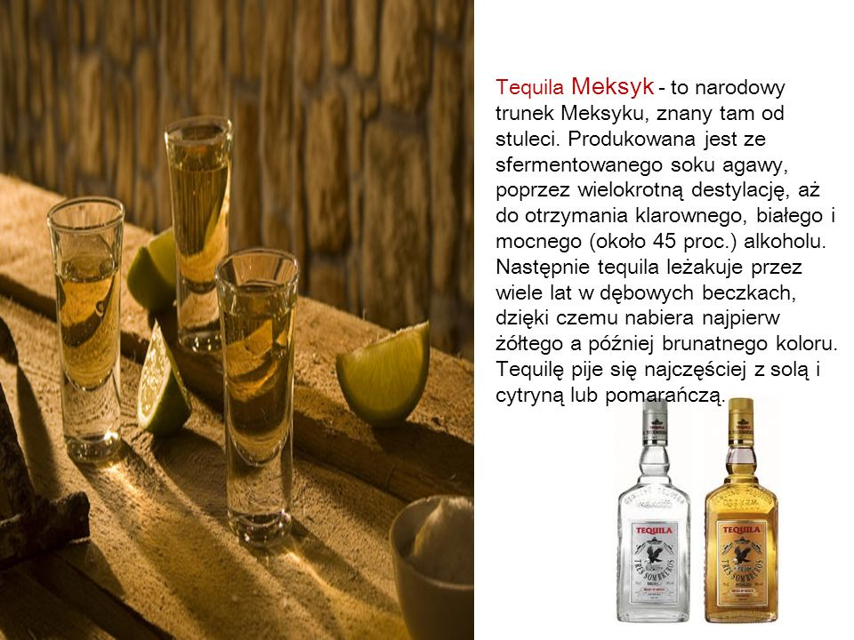 Tequila Meksyk - to narodowy trunek Meksyku, znany tam od stuleci