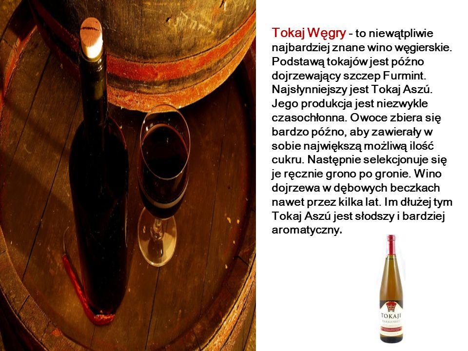 Tokaj Węgry - to niewątpliwie najbardziej znane wino węgierskie