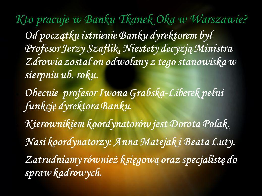 Kto pracuje w Banku Tkanek Oka w Warszawie