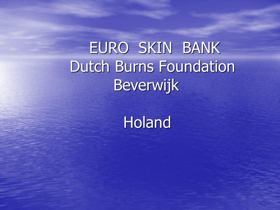 EURO SKIN BANK Dutch Burns Foundation Beverwijk Holand