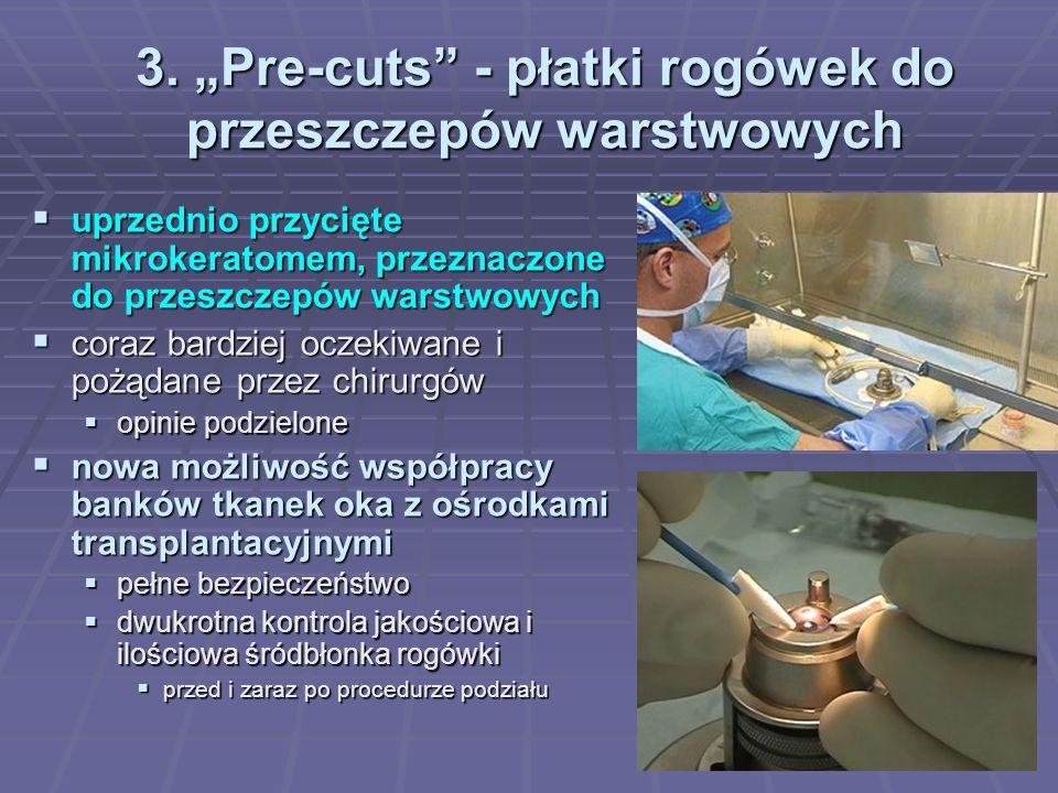 """3. """"Pre-cuts - płatki rogówek do przeszczepów warstwowych"""