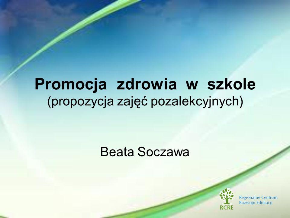 Promocja zdrowia w szkole (propozycja zajęć pozalekcyjnych)