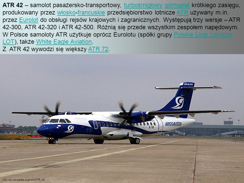 Z ATR 42 wywodzi się większy ATR 72.
